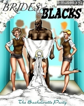Brides & Blacks 1 – The Bachelorette Party Comic Book Porn