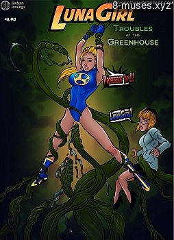 Lunagirl – Troubles At The Greenhouse XXX comic