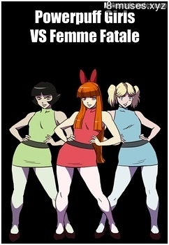 Powerpuff Girls VS Femme Fatale